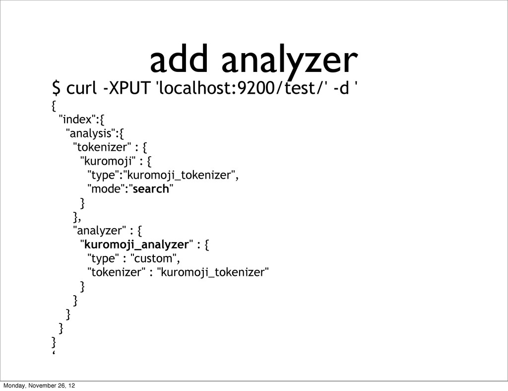 add analyzer $ curl -XPUT 'localhost:9200/test/...