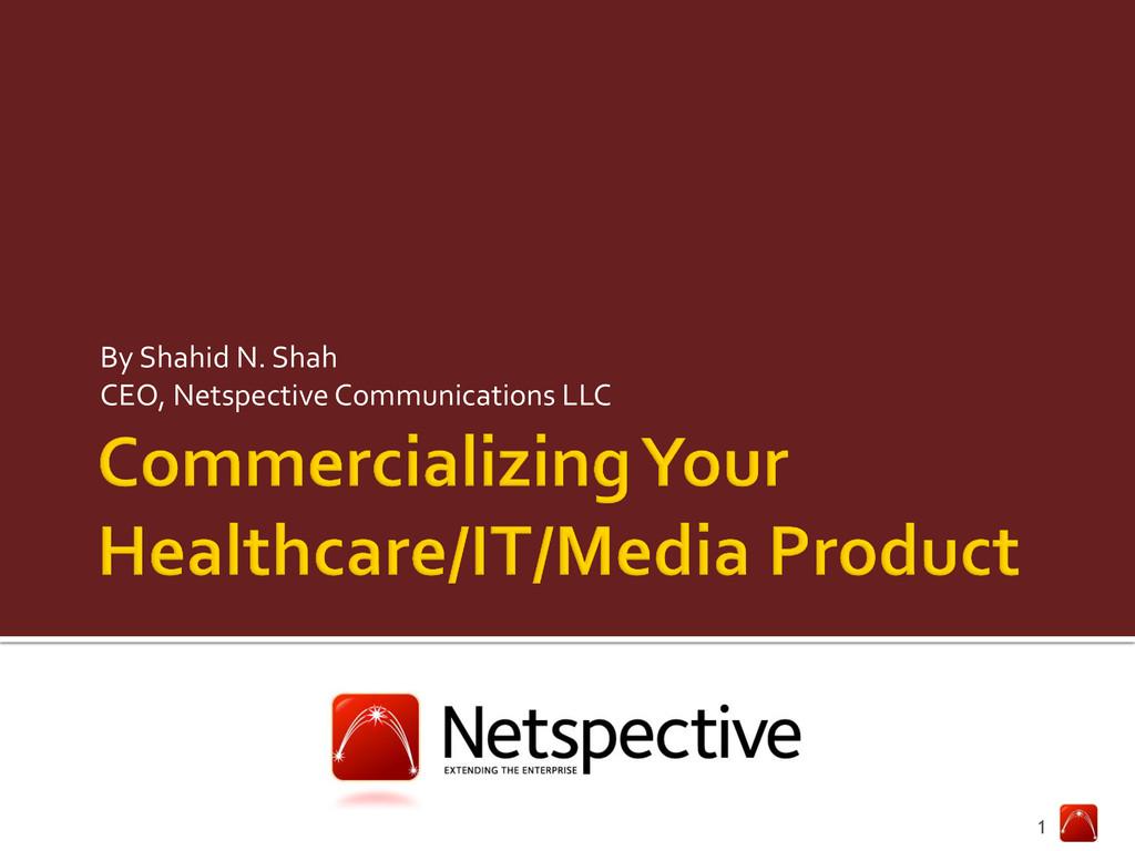 By Shahid N. Shah CEO, Netspective Communicatio...