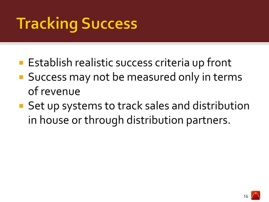  Establish realistic success criteria up front...
