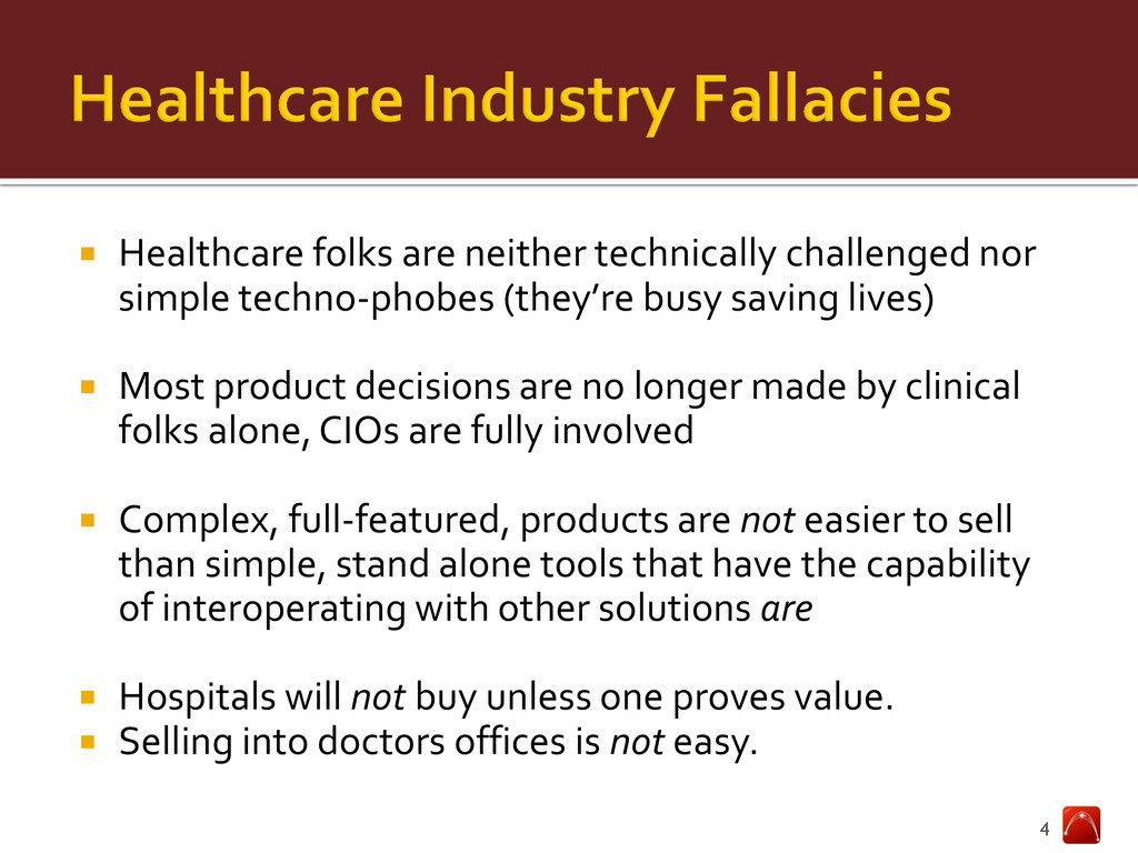  Healthcare folks are neither technically chal...