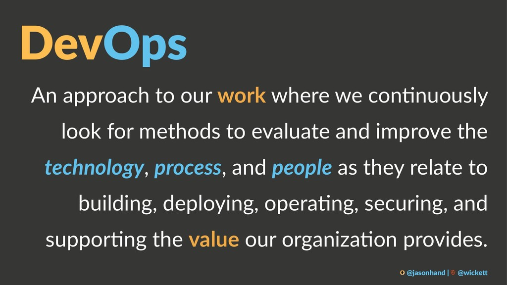 DevOps An approach to our work where we con.nuo...