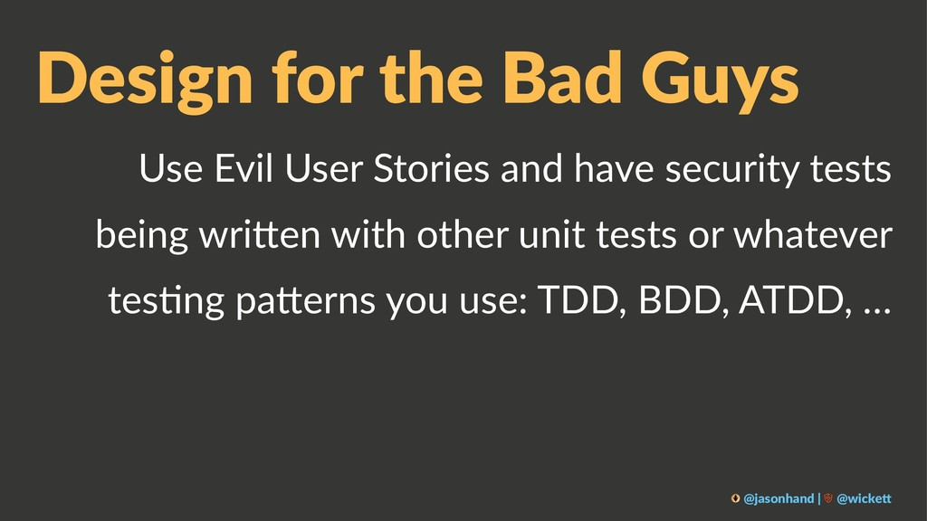 Design for the Bad Guys Use Evil User Stories a...