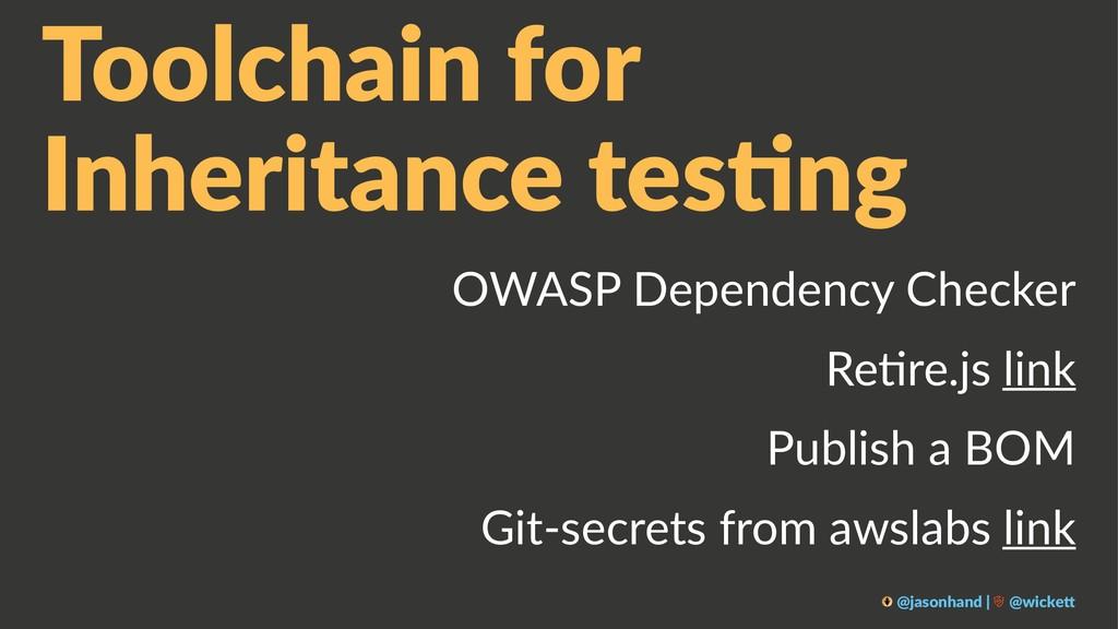 Toolchain for Inheritance tes0ng OWASP Dependen...