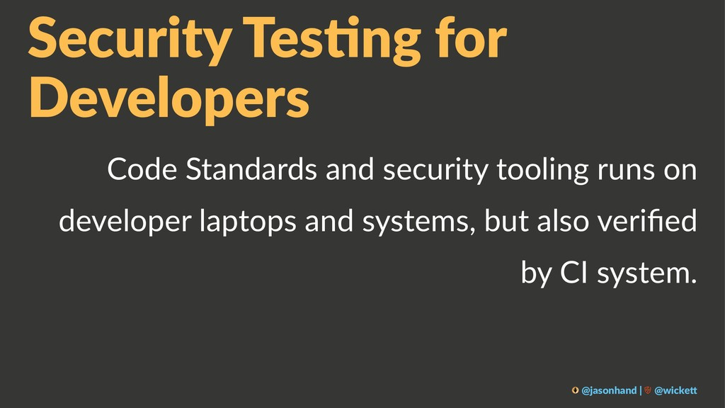 Security Tes,ng for Developers Code Standards a...