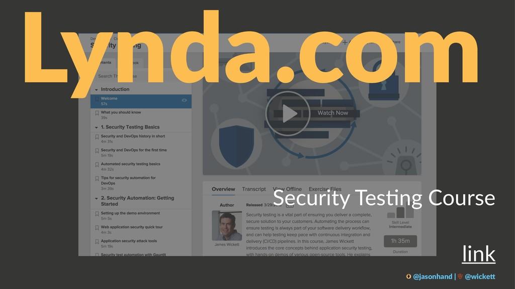 Lynda.com Security Tes,ng Course link @jasonhan...