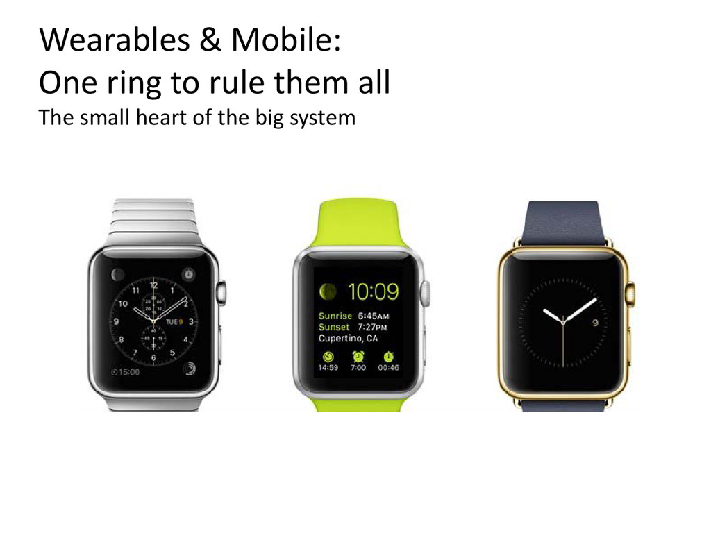 Wearables & Mobile: One ring to rule them all T...