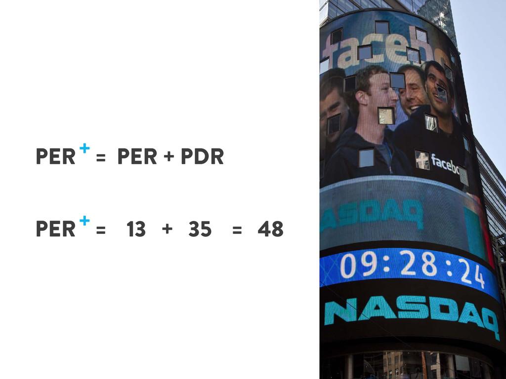 PER = PER + PDR + PER = 13 + 35 = 48 +