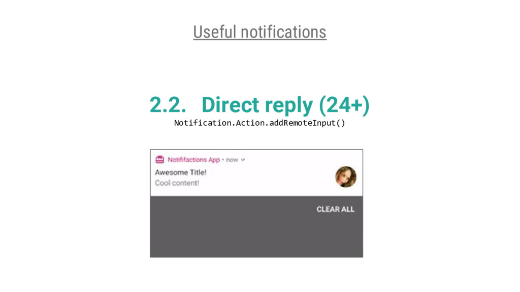 2.2. Direct reply (24+) Notification.Action.add...