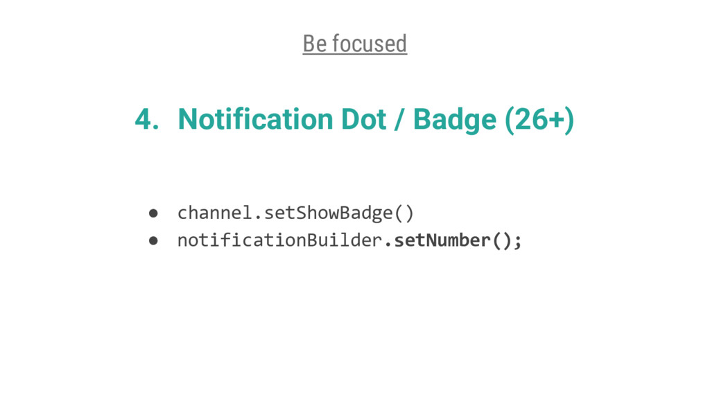 4. Notification Dot / Badge (26+) ● channel.set...