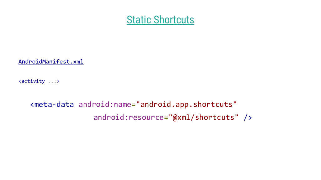 AndroidManifest.xml <activity ...> <meta-data a...
