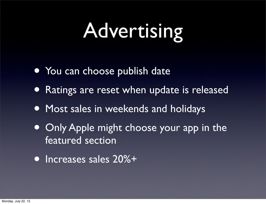 Advertising • You can choose publish date • Rat...