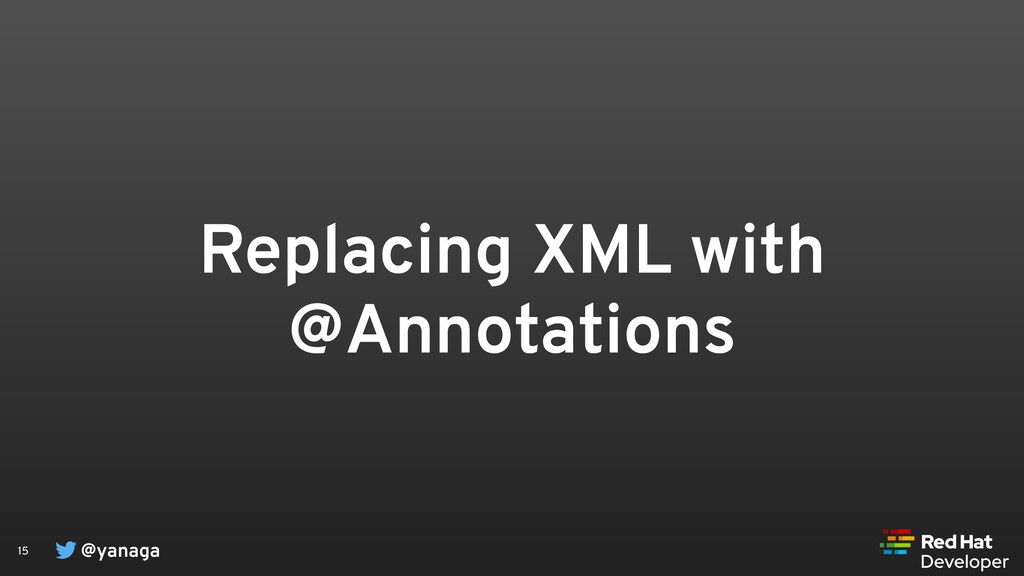 @yanaga 15 Replacing XML with @Annotations
