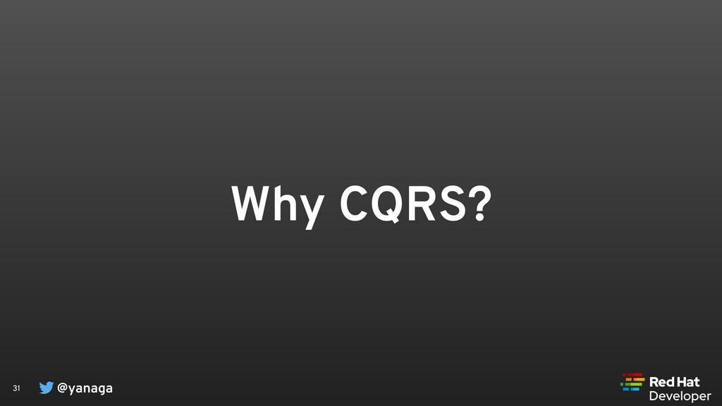 @yanaga 31 Why CQRS?