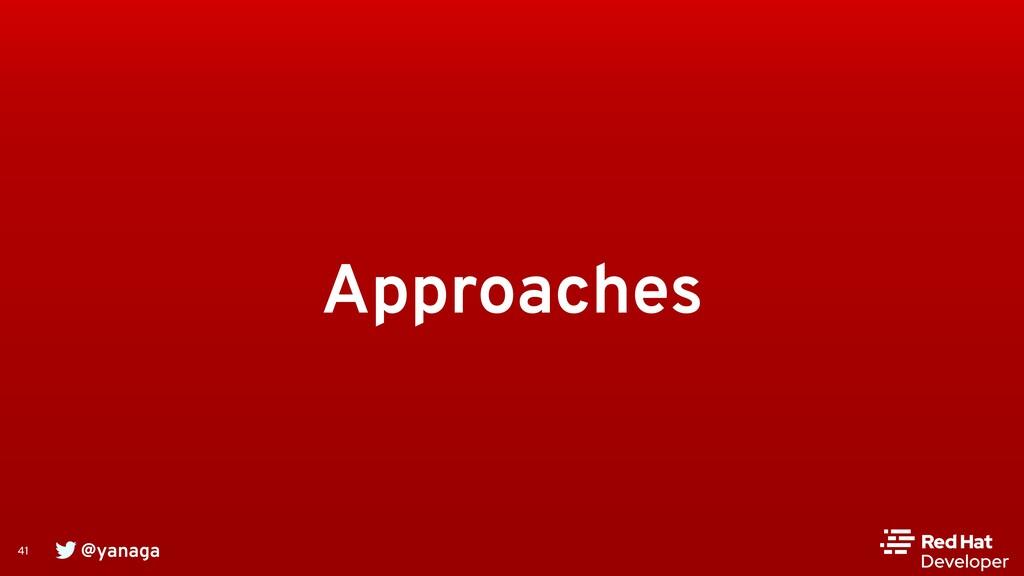 @yanaga 41 Approaches
