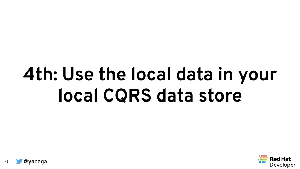 @yanaga 47 4th: Use the local data in your loca...