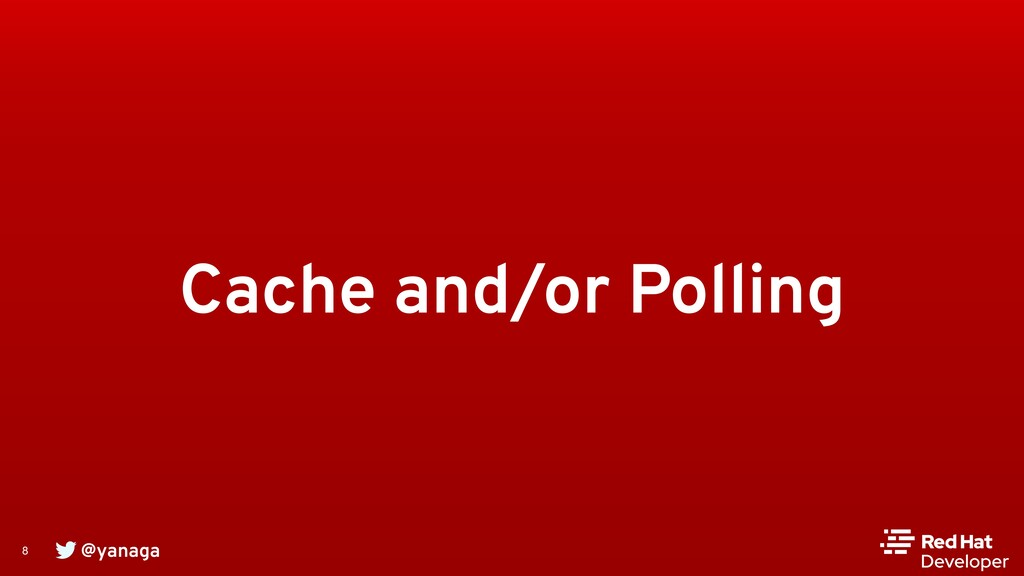 @yanaga 8 Cache and/or Polling