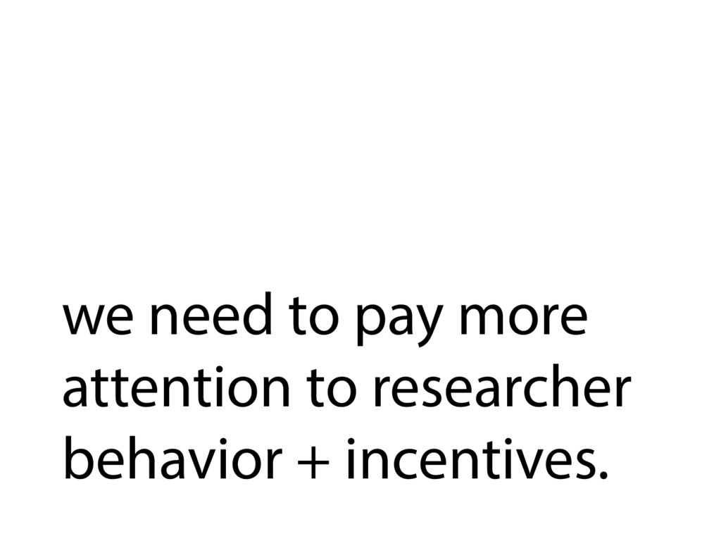 we need to pay more attention to researcher beh...