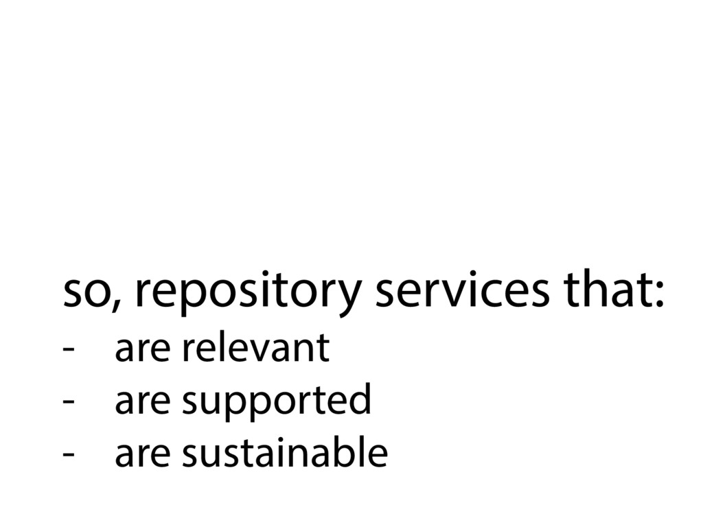 so, repository services that: - are relevant -...
