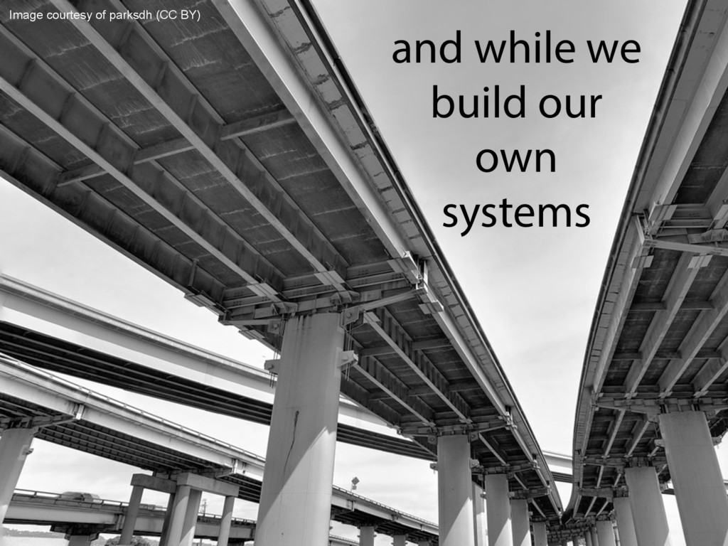 and while we build our own systems Image courte...