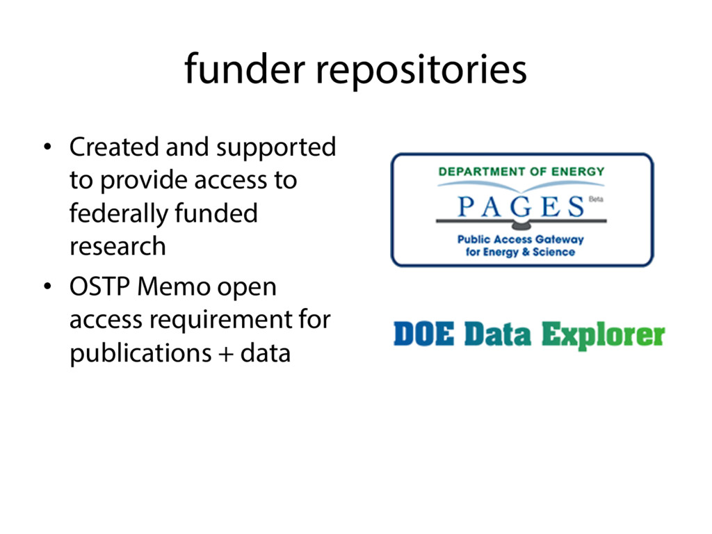 funder repositories • Created and supported to...