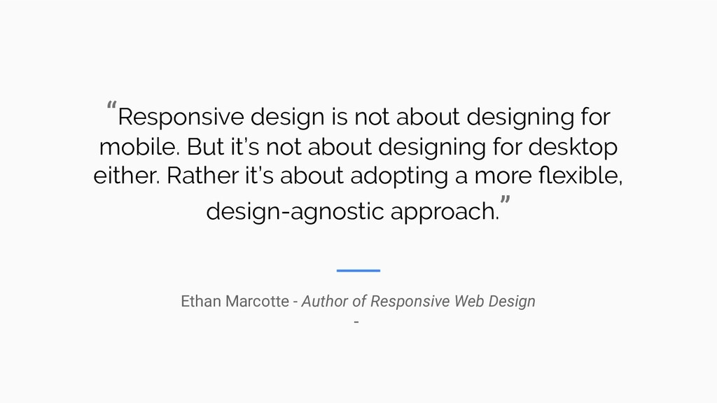 """""""Responsive design is not about designing for m..."""