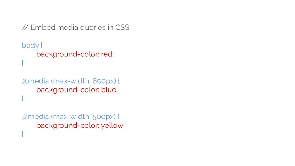 / / Embed media queries in CSS body { backgroun...