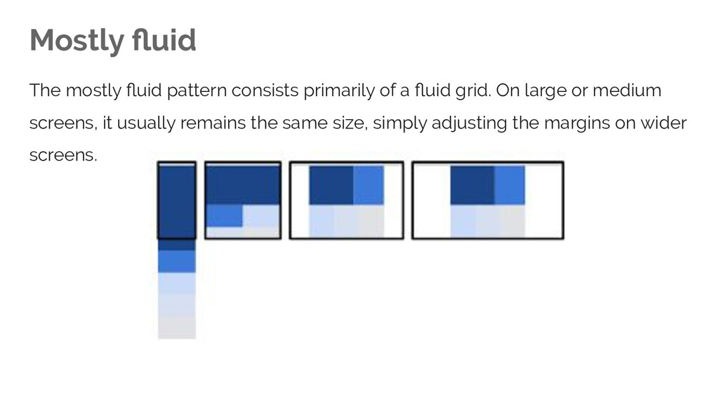 Mostly fluid The mostly fluid pattern consists pr...