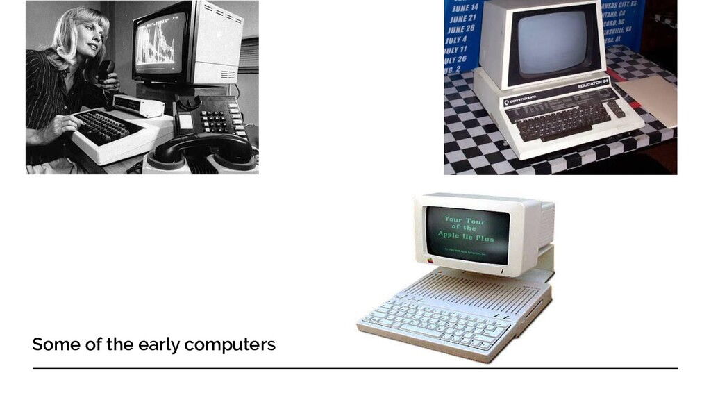 Some of the early computers