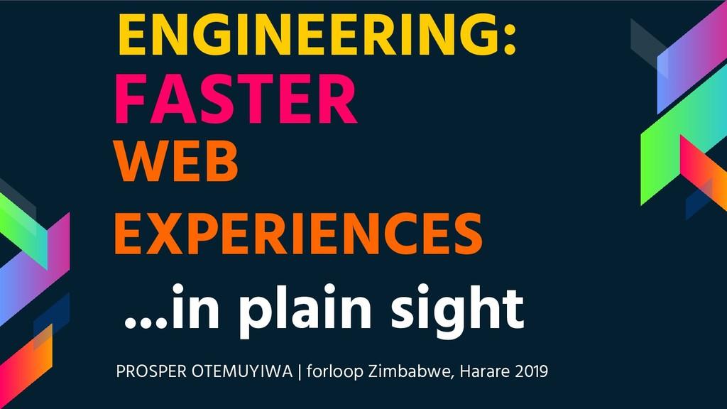 ENGINEERING: WEB EXPERIENCES PROSPER OTEMUYIWA ...