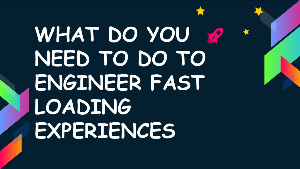 WHAT DO YOU NEED TO DO TO ENGINEER FAST LOADING...