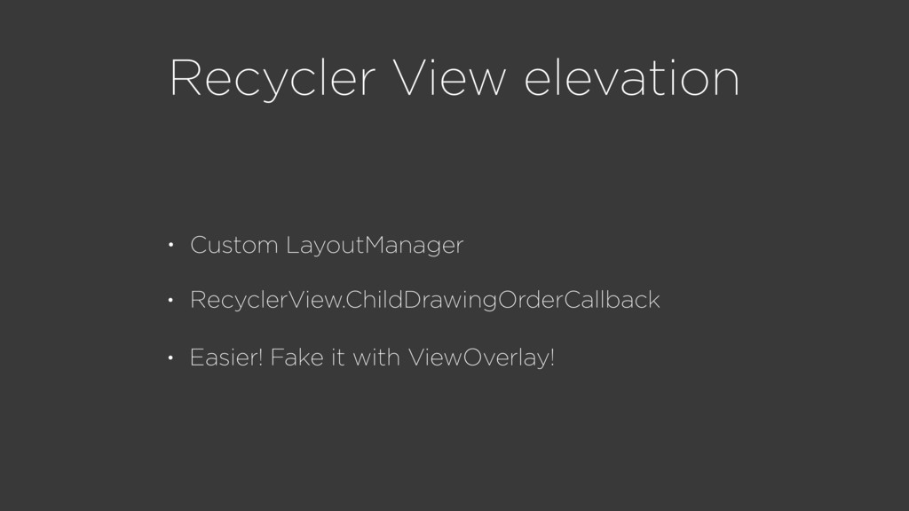 Recycler View elevation • Custom LayoutManager ...