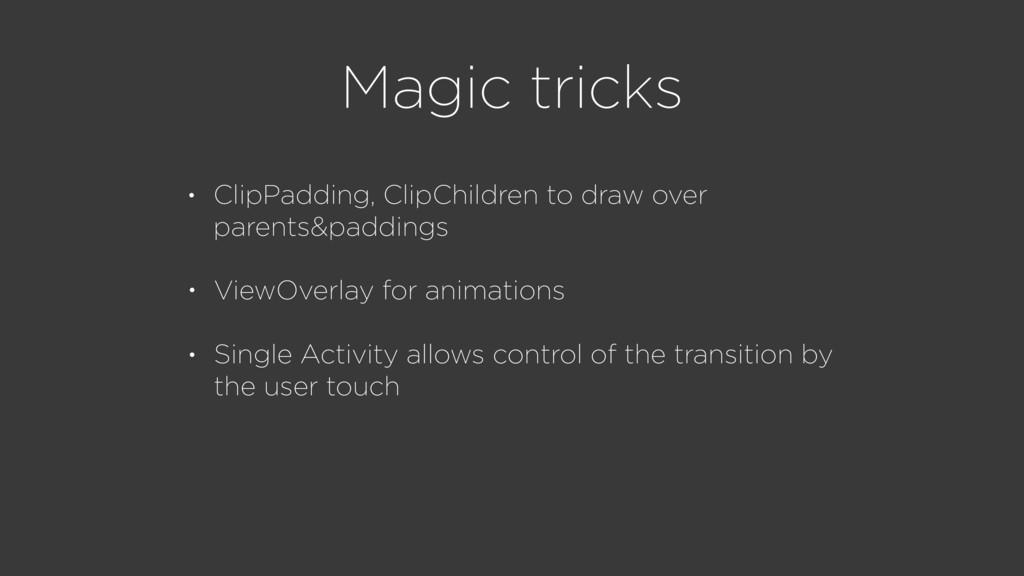 Magic tricks • ViewOverlay for animations • Sin...