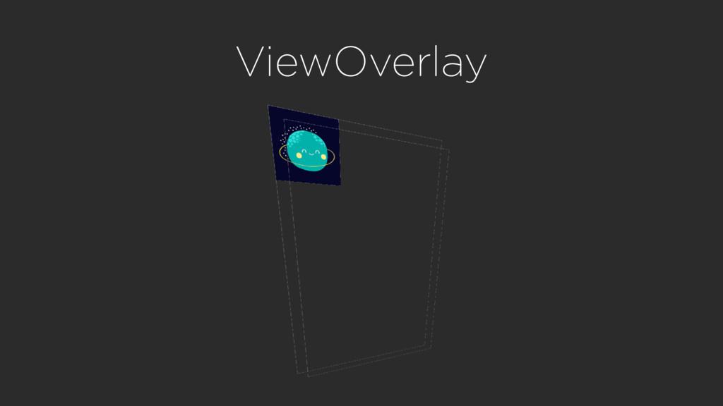ViewOverlay