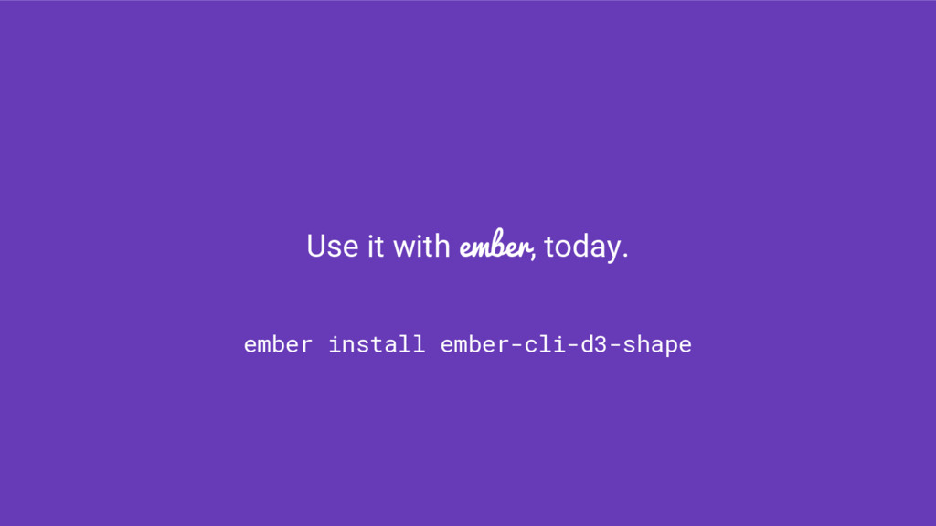 ember install ember-cli-d3-shape Use it with em...