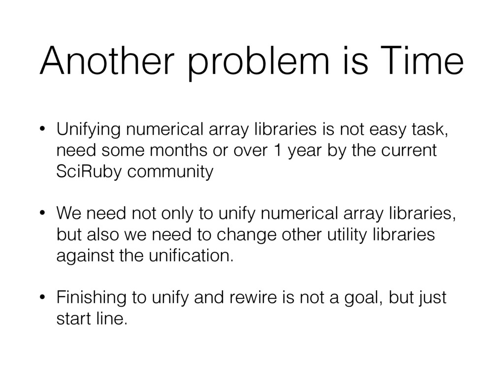 Another problem is Time • Unifying numerical ar...