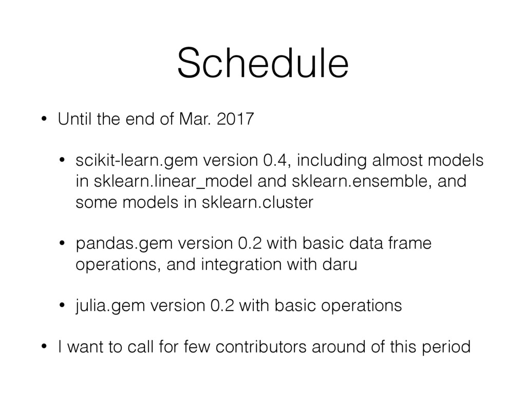 Schedule • Until the end of Mar. 2017 • scikit-...