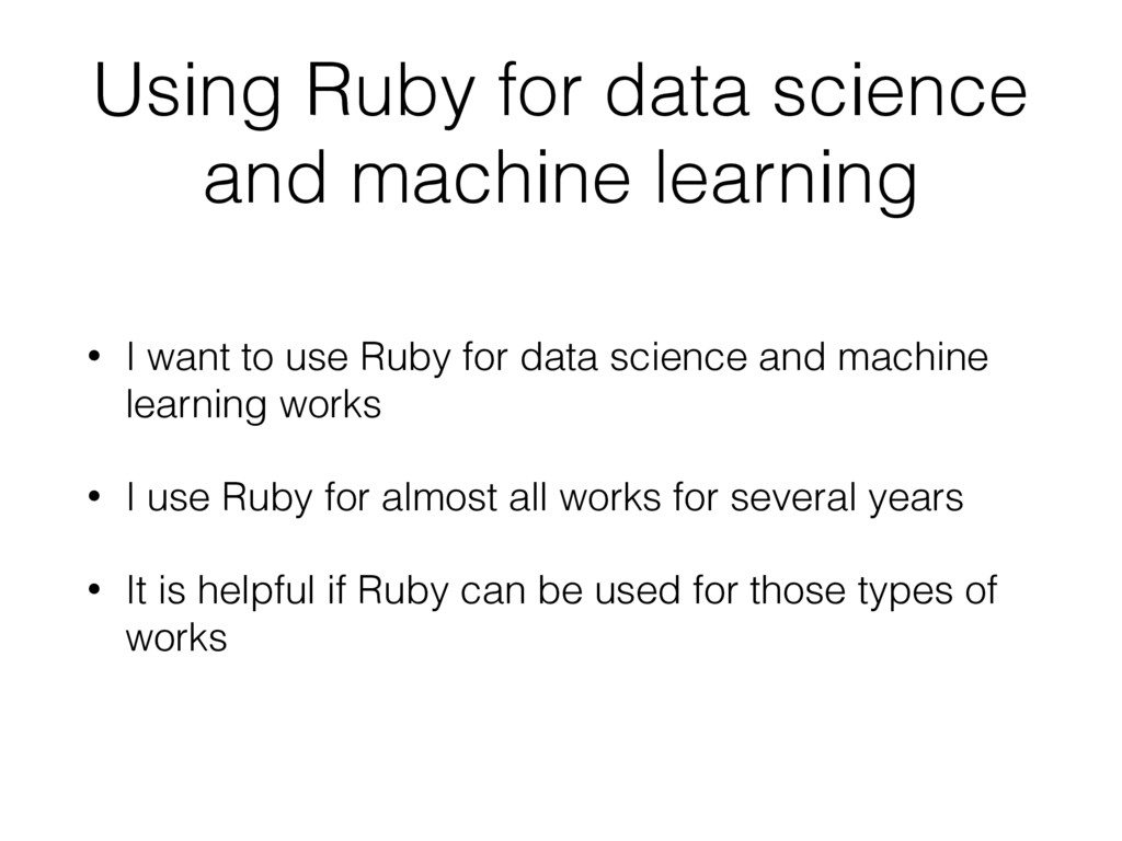 Using Ruby for data science and machine learnin...