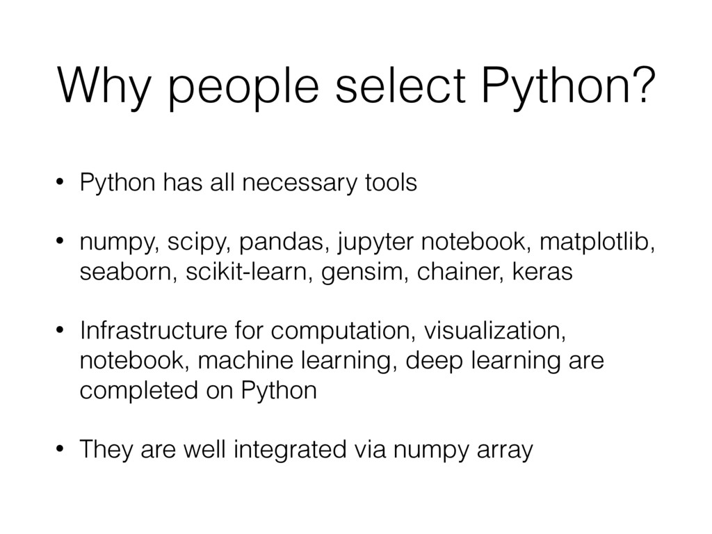 Why people select Python? • Python has all nece...