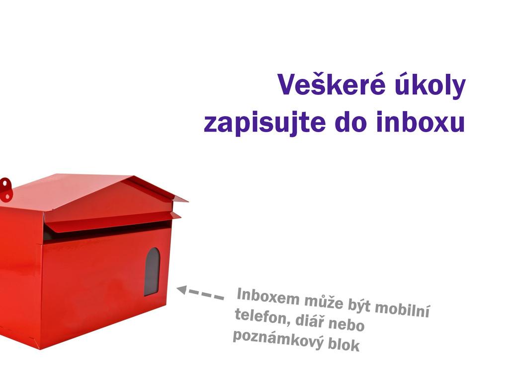 Veškeré úkoly zapisujte do inboxu