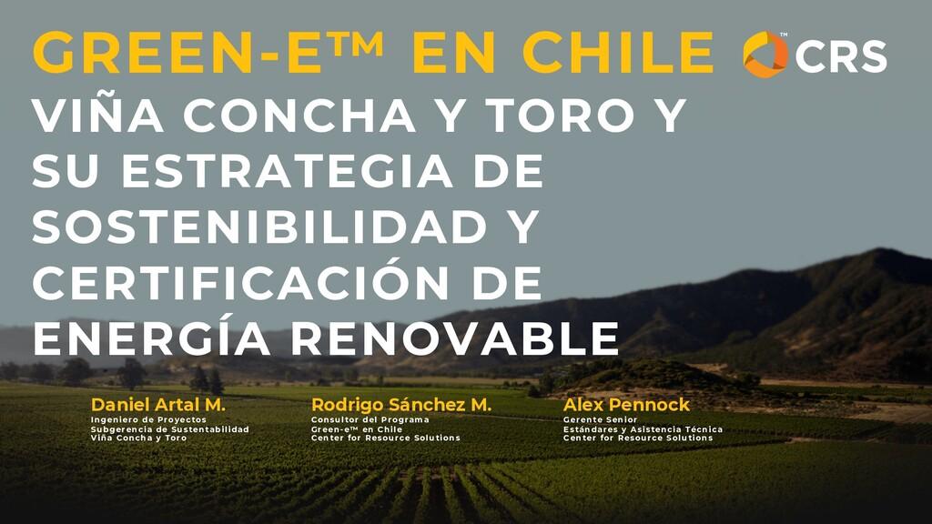 GREEN-E™ EN CHILE VIÑA CONCHA Y TORO Y SU ESTRA...