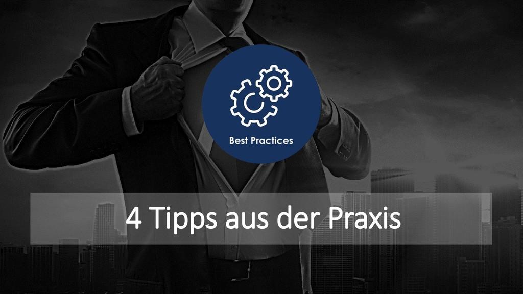 4 Tipps aus der Praxis