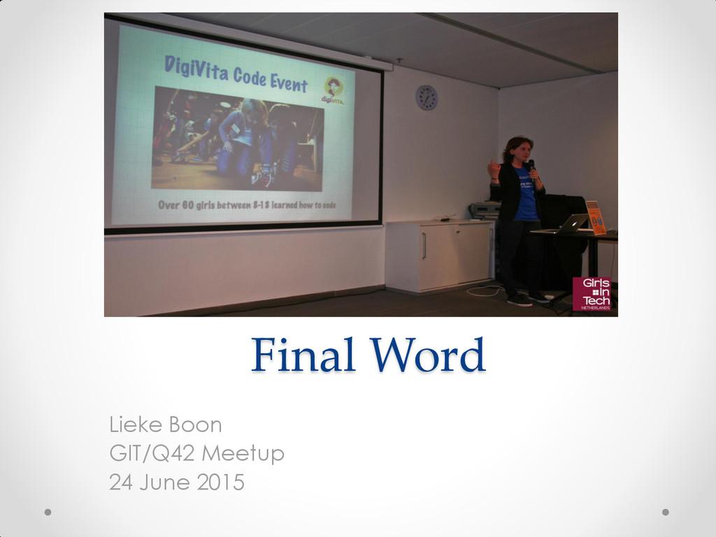 Final Word Lieke Boon GIT/Q42 Meetup 24 June 20...