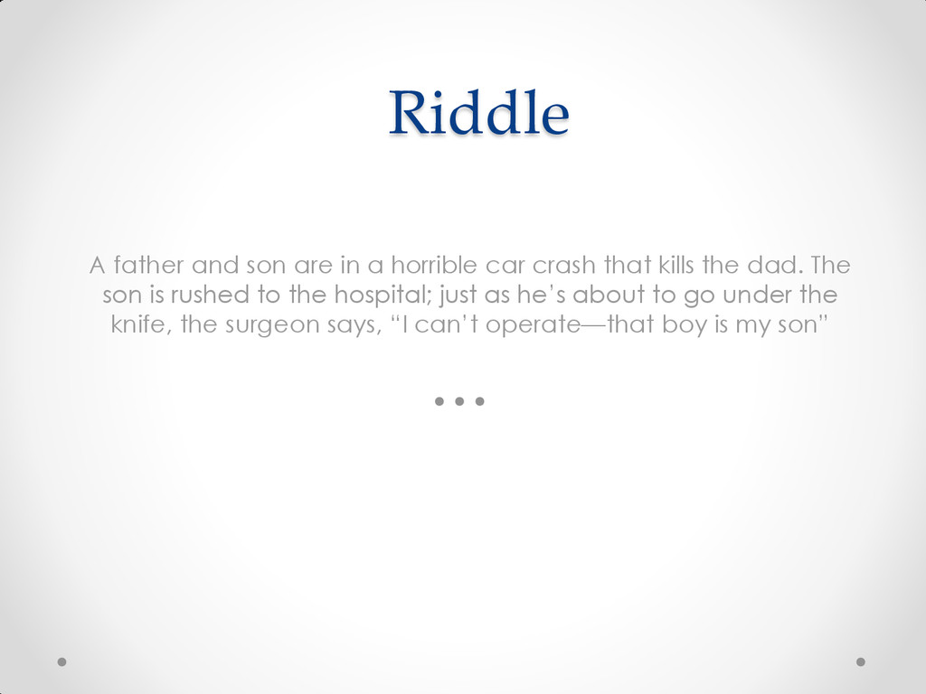 Riddle A father and son are in a horrible car c...