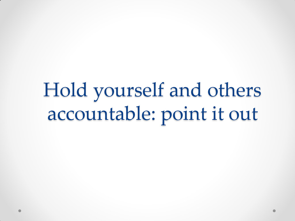 Hold yourself and others accountable: point it ...
