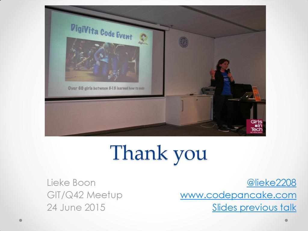 Thank you Lieke Boon GIT/Q42 Meetup 24 June 201...