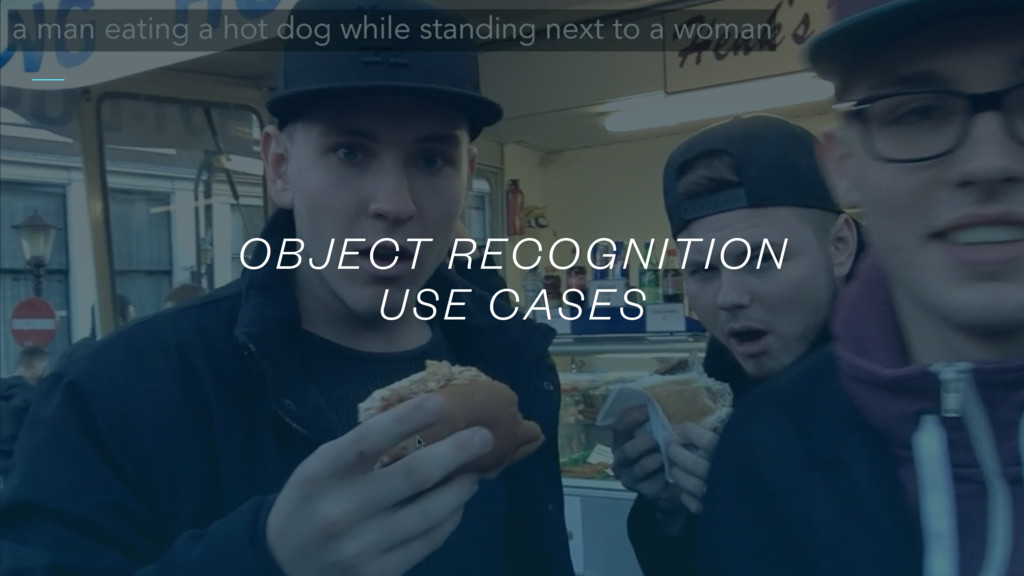 OBJECT RECOGNITION USE CASES