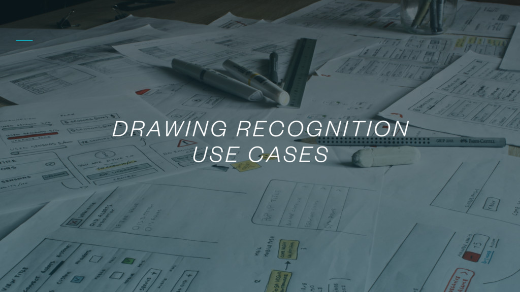DRAWING RECOGNITION USE CASES