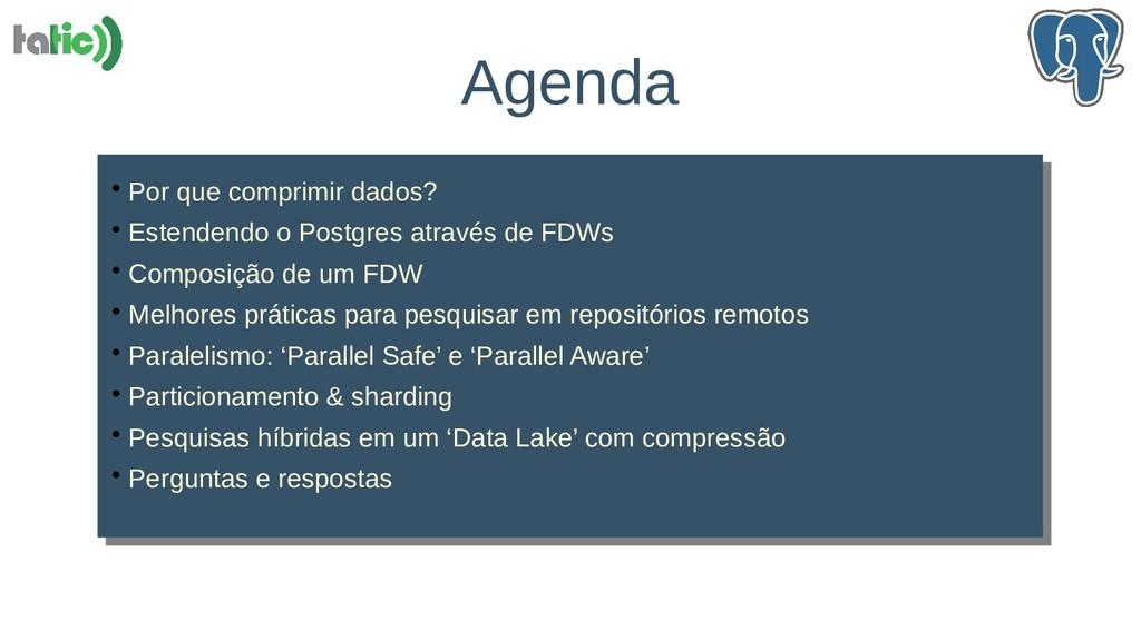 Agenda  Por que comprimir dados?  Estendendo ...
