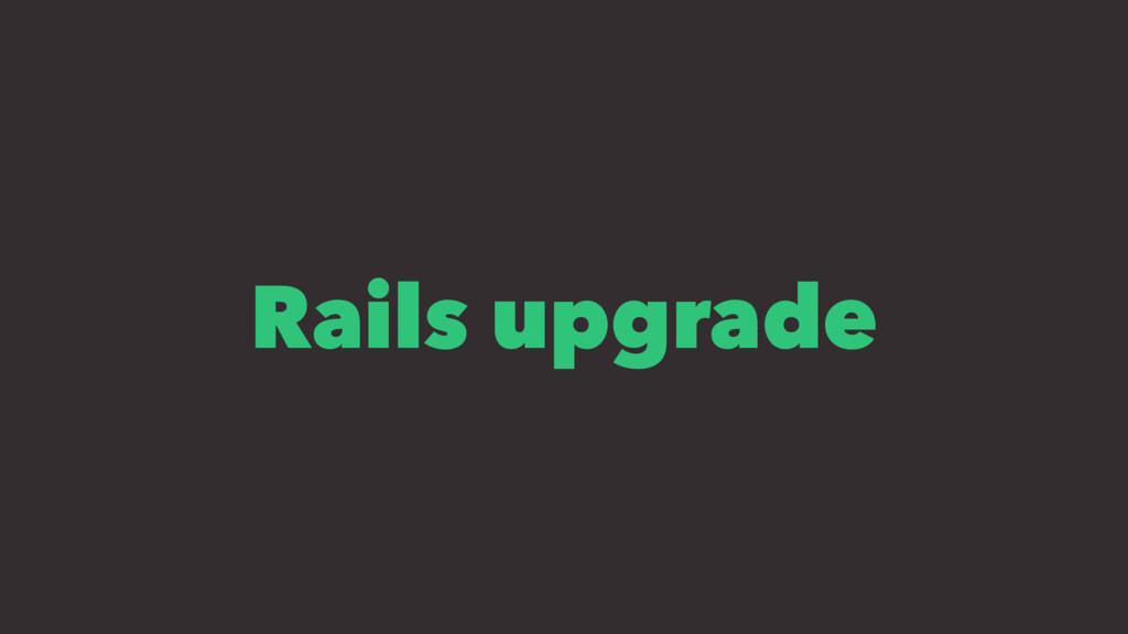 Rails upgrade