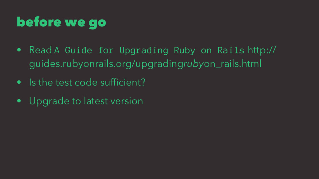 before we go • Read A Guide for Upgrading Ruby ...
